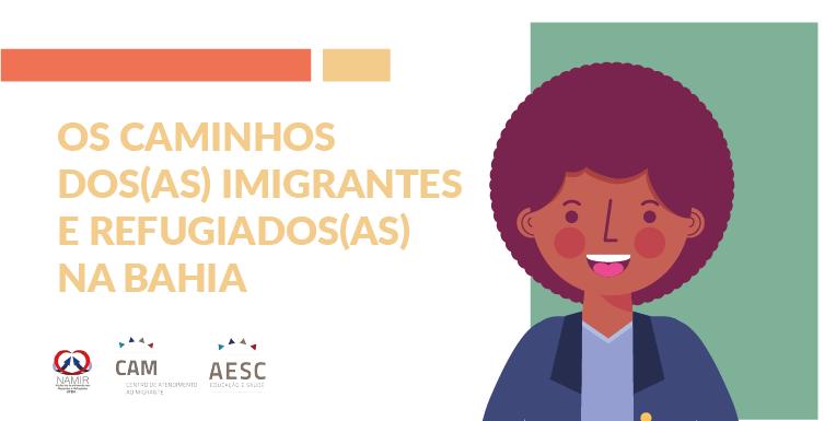 Universidade Federal da Bahia lança cartilha aos migrantes em parceria com o CAM